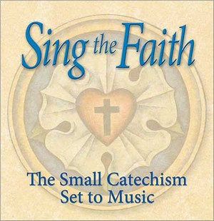 Sing the Faith – Easy, Fun Way for Your Children (and You) To Learn the Catechism