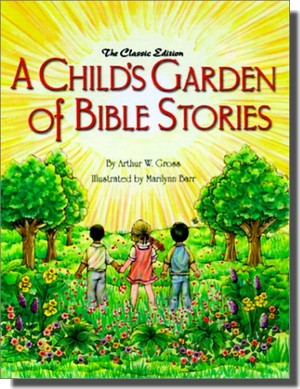 Recommended -- A Child's Garden of Bible Stories